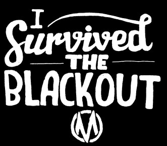 """I survived the blackout"""